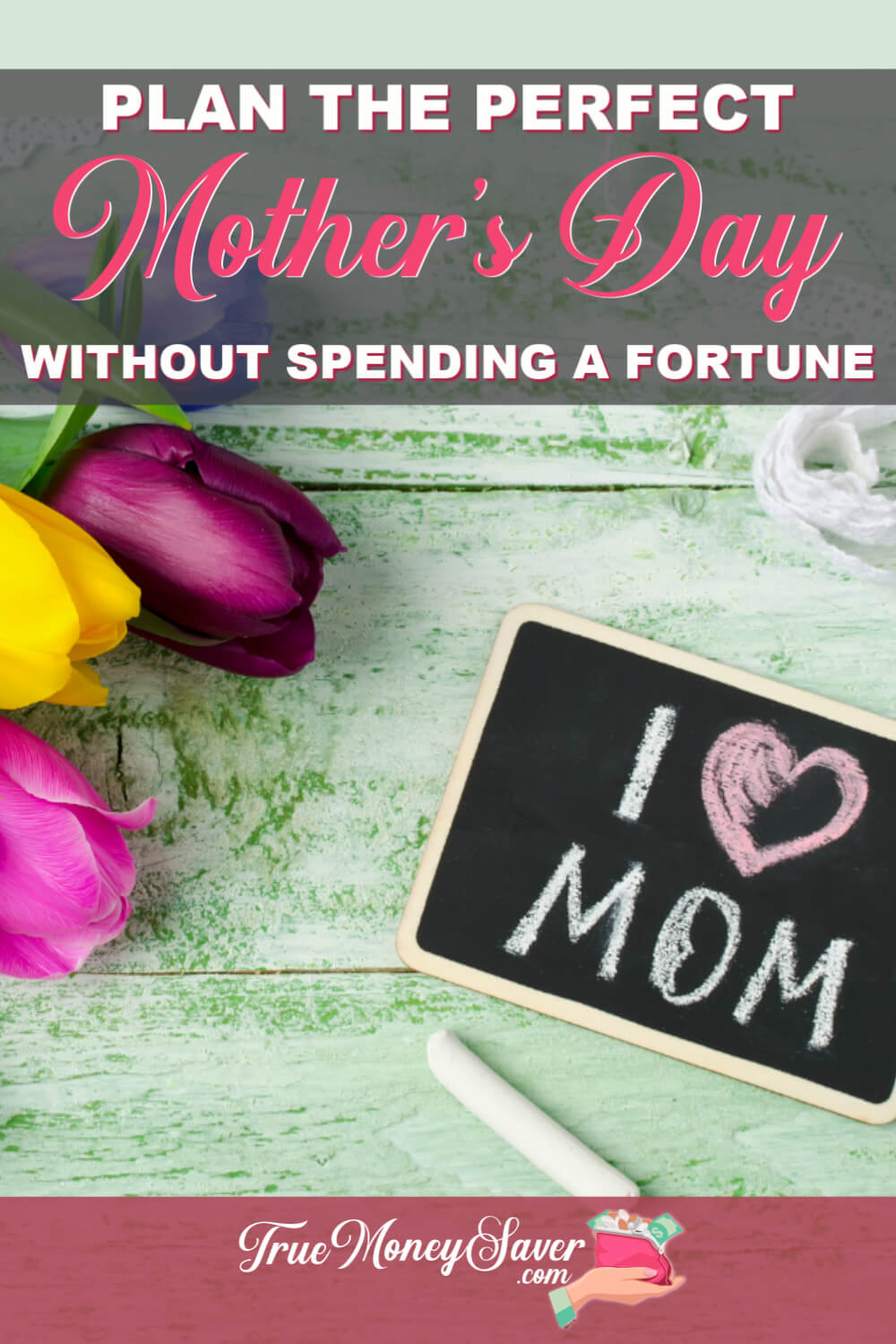Mom deserves a special day she'll never forget... but that doesn\'t mean you have to spend a fortune on flowers and jewelry! #truecouponing #savingmoney #mothersday #iloveyoumom #debtfreedom