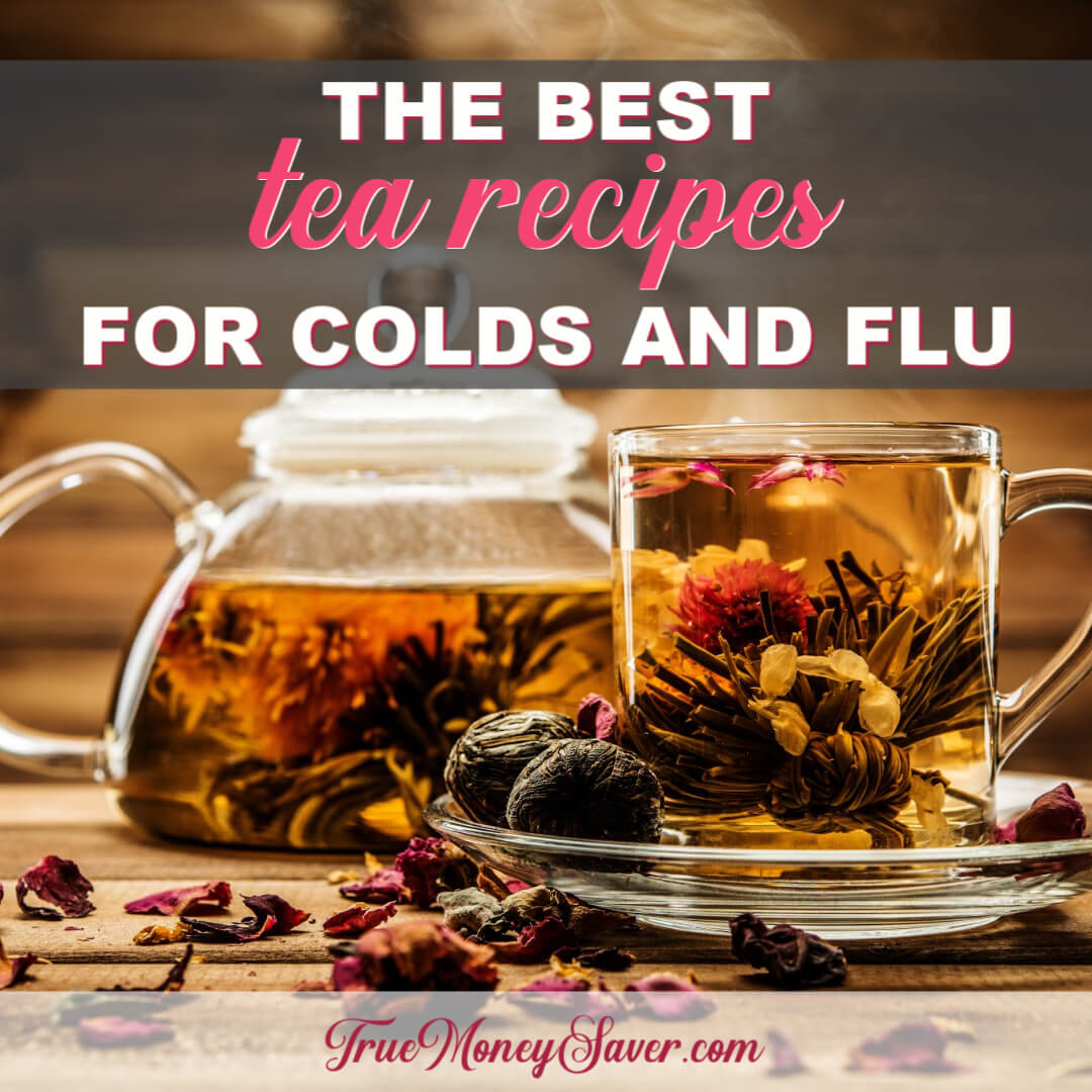 The Best Tea Recipes For Colds And The Flu