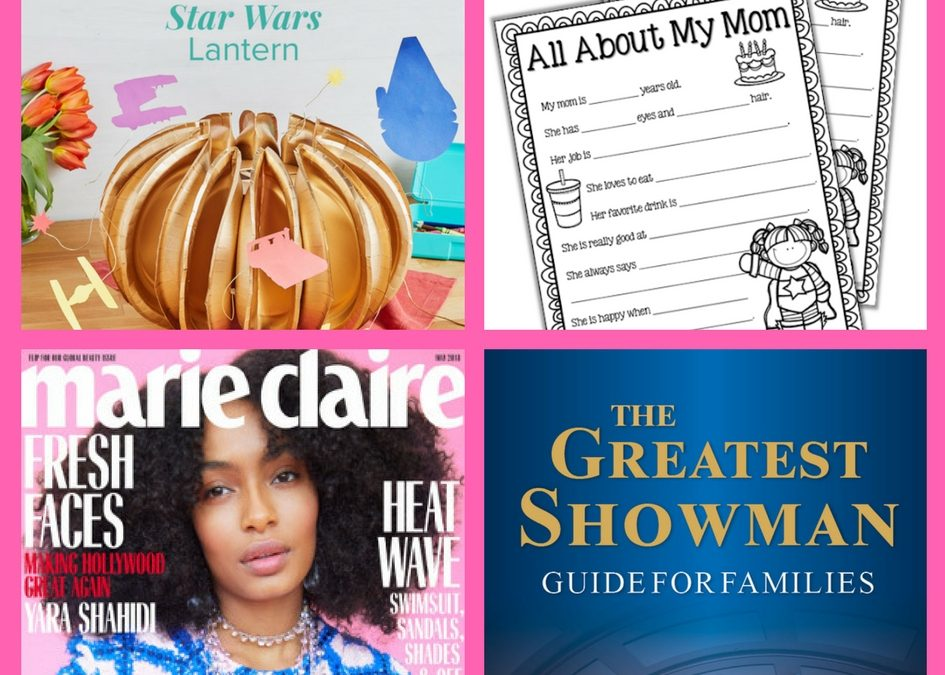 Don't Miss These FOUR (4!) FREEbies: Star Wars Lantern, Mother's Day Questionnaire, One Year Subscription to Marie Claire Magazine and The Greatest Showman Family Discussion Printable!