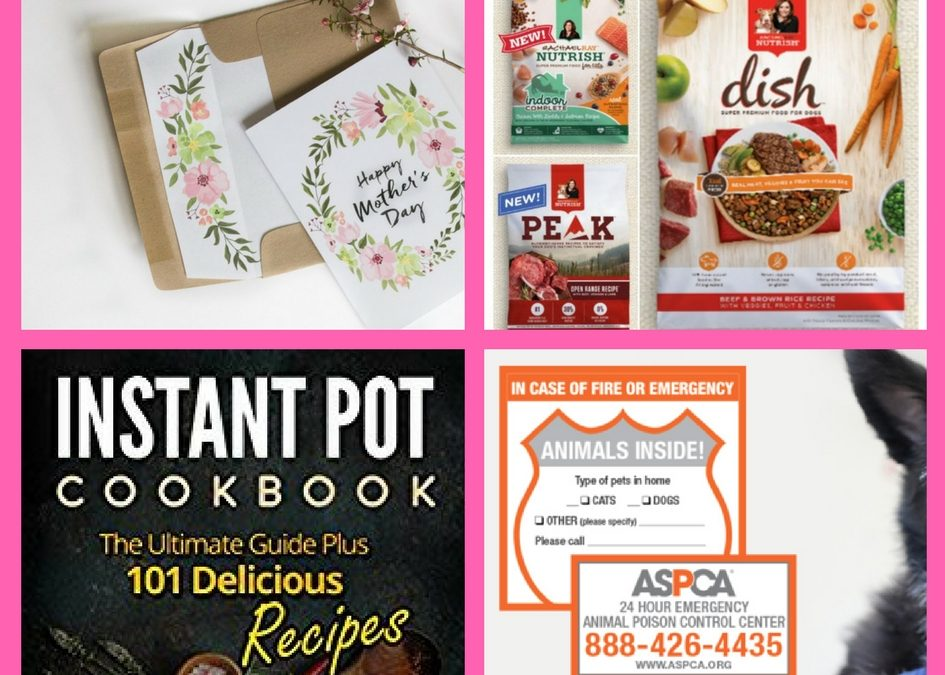 FOUR FREEbies: Printable Mother's Day Card, Rachel Ray Pet Food, Instant Pot eCookBook and ASPCA Pet Pack!