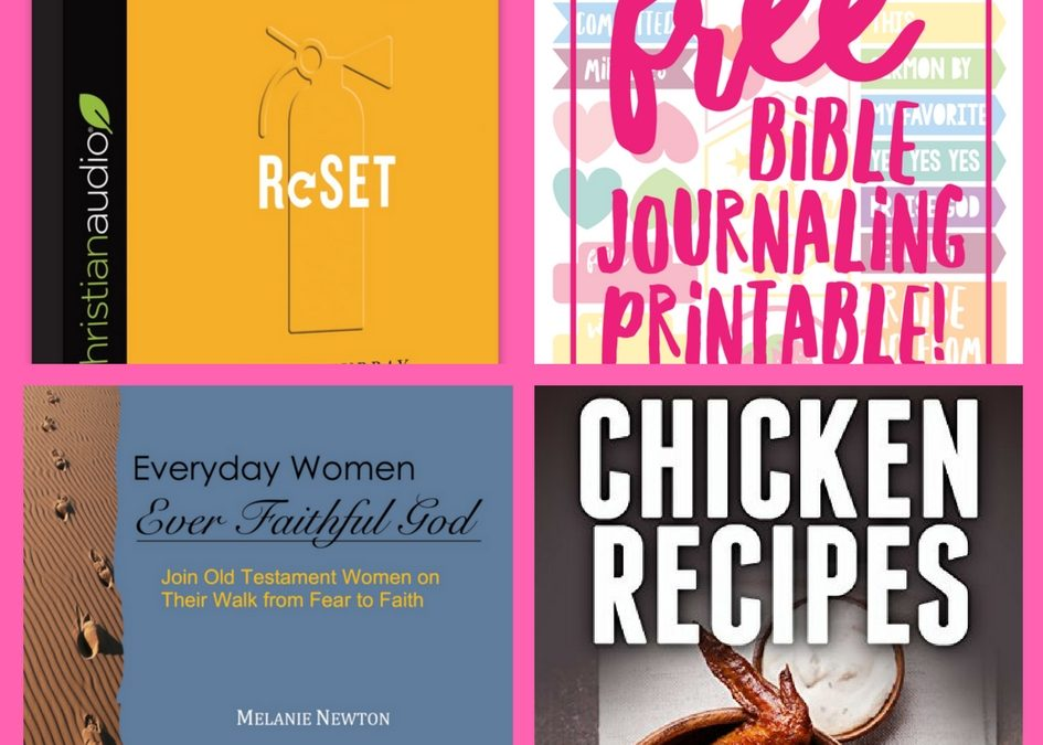 Did You See These FOUR (4!) FREEbies: Reset Christian Audiobook, Bible Journaling Printable, Everyday Woman Ever Faithful God Bible Study and Chicken Recipes!