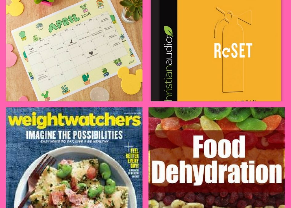 Did You Snag These FOUR (4!) FREEbies: Disney April Printable Calendar, Reset Christian Audiobook, Annual Subscription to Weight Watchers Magazine and Food Dehydration eBook!