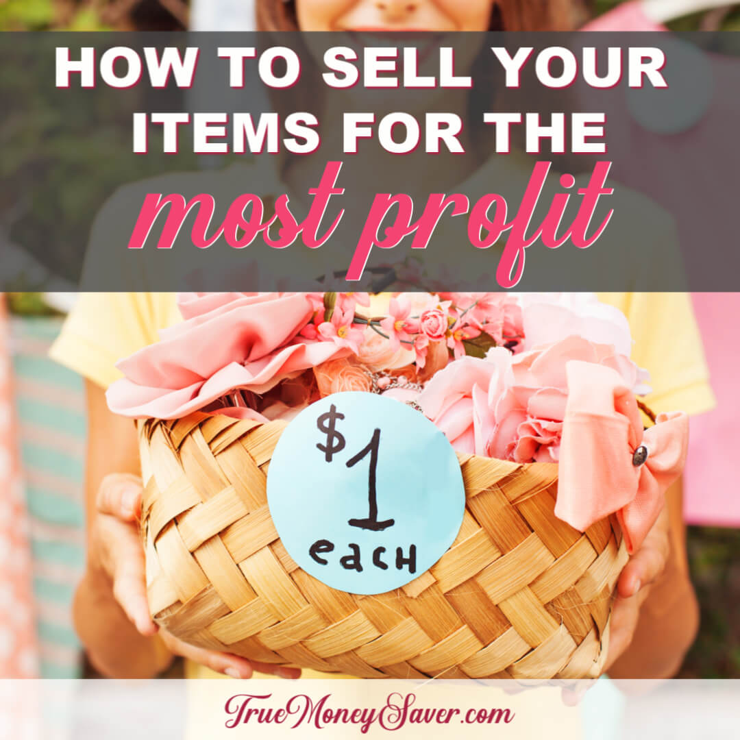 How To Sell Your Unwanted Items For The Most Profit