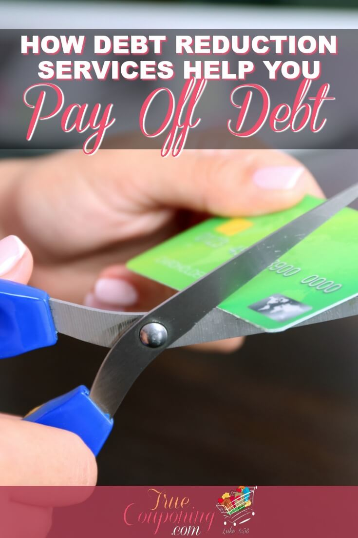 Do you have credit card debt? Debt reduction services might help you get outta debt faster than paying them on your own. Learn more to see if they can help your situation. #debtfree #savingmoney #truecouponing