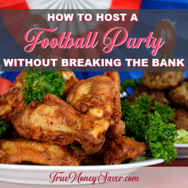 How To Host A Frugal Football Party That