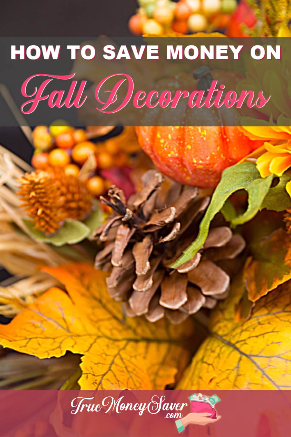 Fall decor can be really expensive, but don\'t let that stop you! Start with these tips to save money on the fall look you want! #truecouponing #fall #falldecor #diy #savingmoney