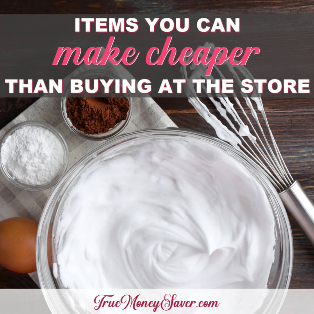 5 Things You Can Make Cheaper Than Buying At The Store (Even With Coupons)