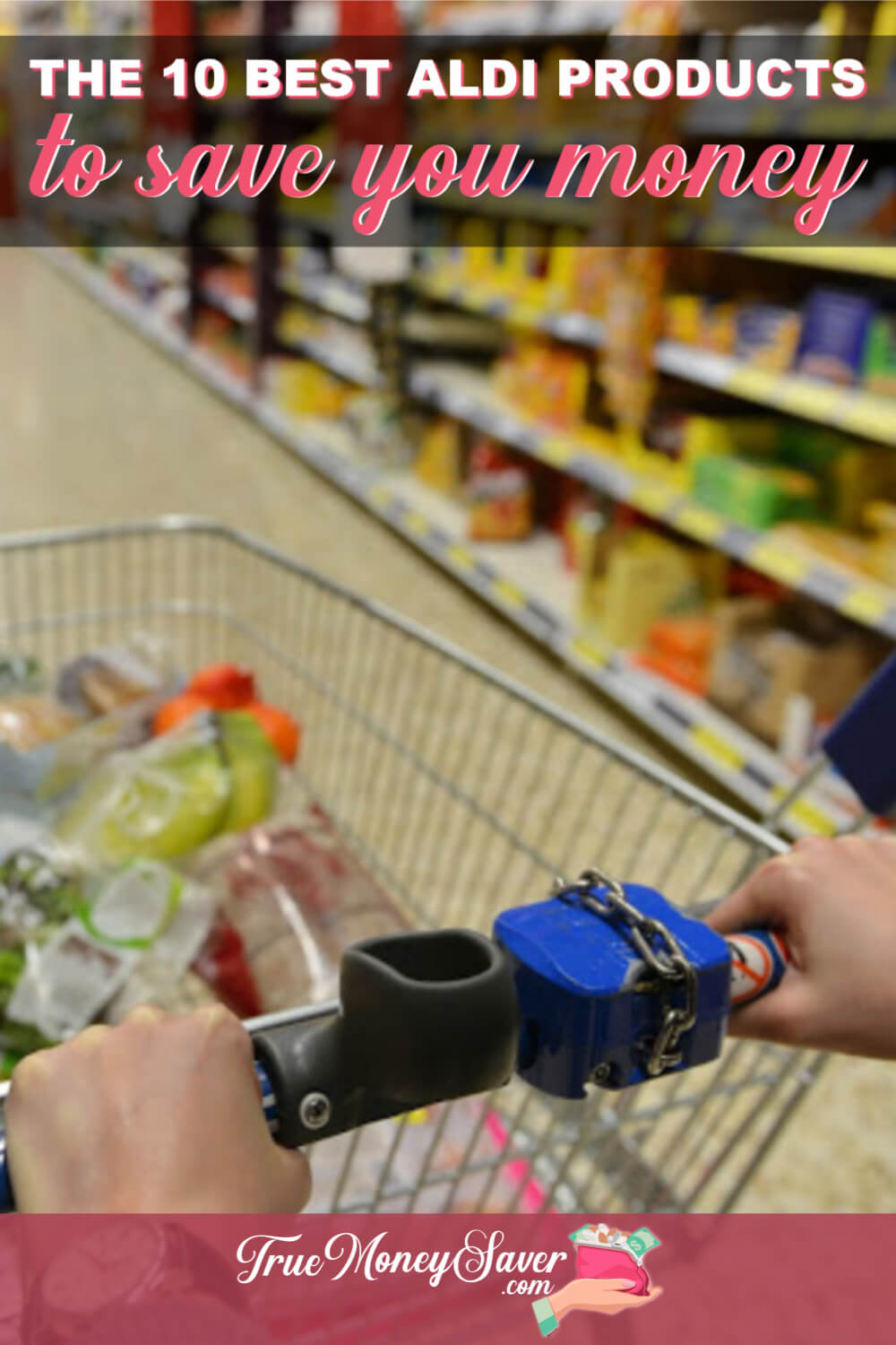 Aldi doesn\'t take coupons, but it is still a fantastic place to shop. Pick up these 10 Aldi products over other stores for big savings. #aldifinds #savingmoney #truemoneysaver #aldi #groceryshopping #grocerylist