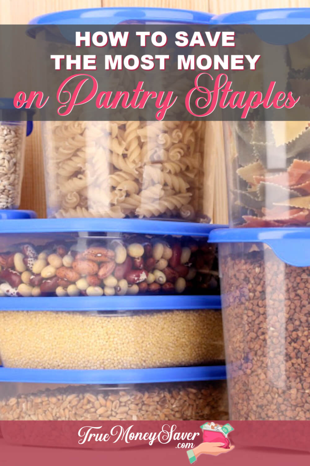 Stocking up on handy pantry staples helps you never to run out of your family\'s favorite items, but also helps you to save money in the long run. #truemoneysaver #savingmoney #pantry #pantrygoals  #groceryshopping