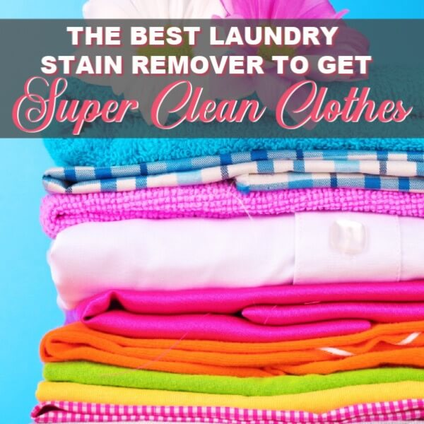 The Best Laundry Stain Remover To Get Your Clothes Super Clean