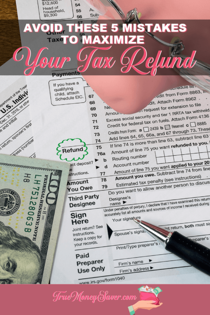 Every year $1 Billion dollars (yes, that\'s a B) in IRS tax refunds go unclaimed! Here\'s 5 fixable mistakes so you get the most refund possible. #truemoneysaver #debtfree #taxrefund