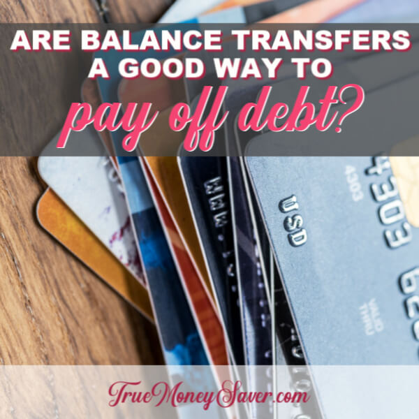 Are Balance Transfers A Good Way To Pay Off Debt?