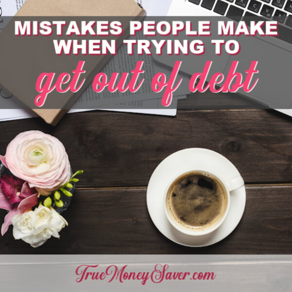 4 Sneaky Mistakes To Avoid When Trying To Get Out Of Debt