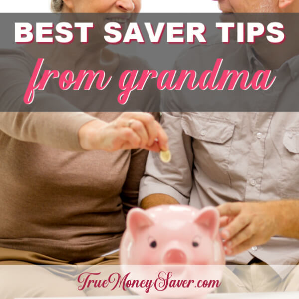 The Best Saver Tips From Your Grandmother That You Need Right Now