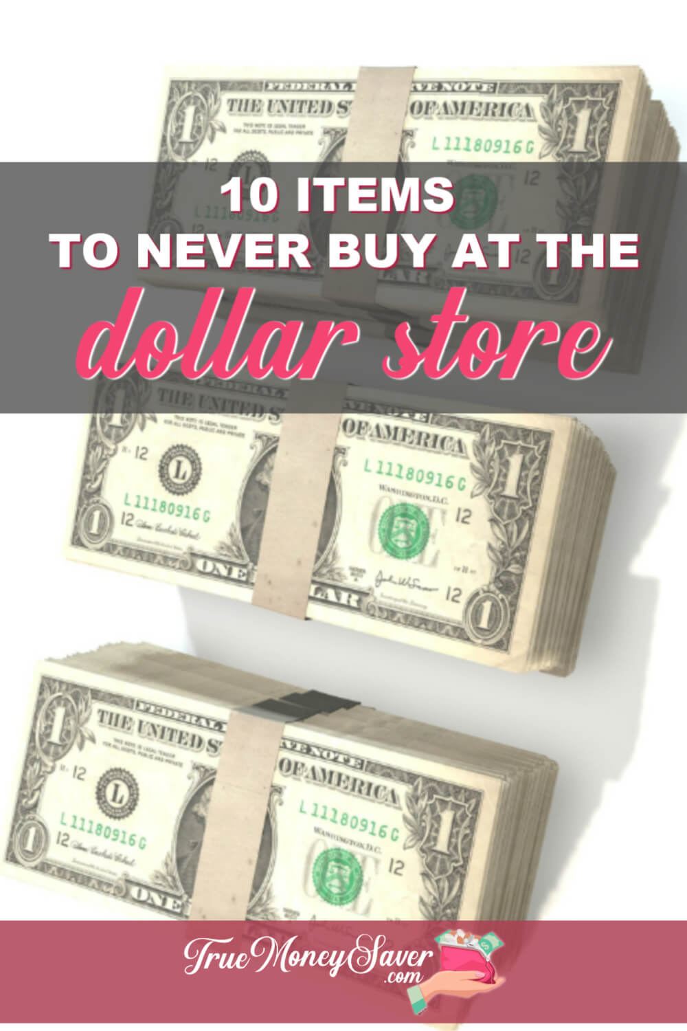 Don\'t be fooled by those dollar stores. There are several dollar deals that you should NEVER buy there! Be an informed consumer with these tips! #truemoneysaver #dollarstore #dollarstorefinds