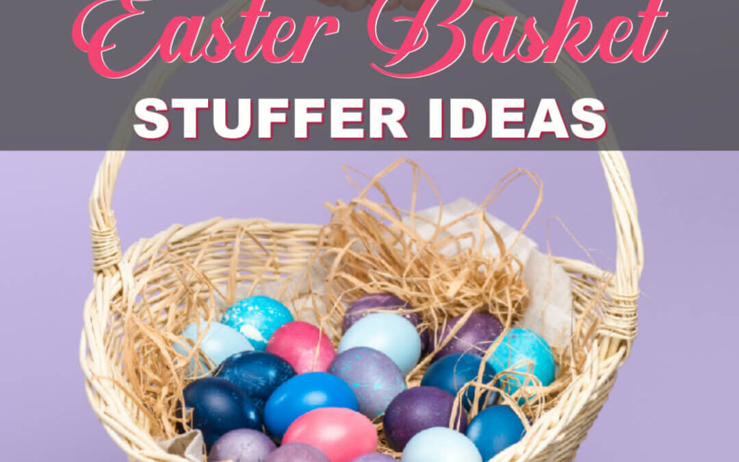 Over 80 Non-Candy Easter Basket Stuffer Ideas