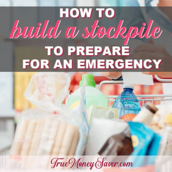 How To Build A Stockpile To Prep For An Emergency