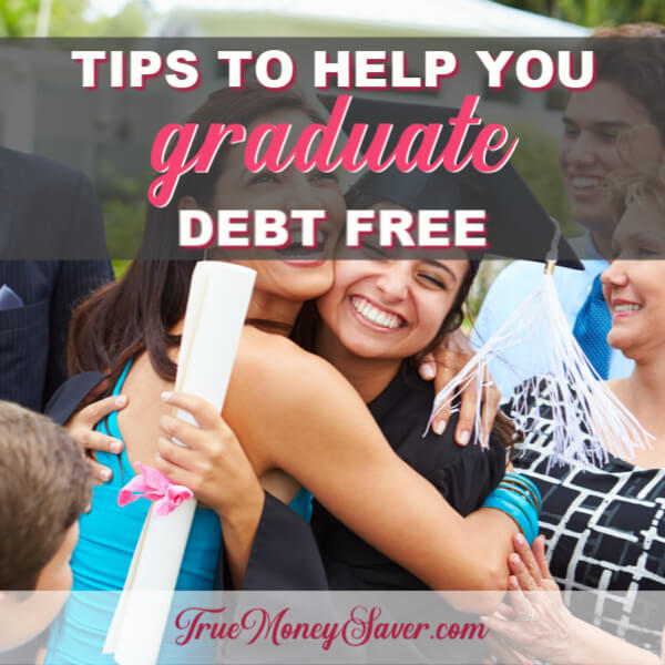 Tips To Help You Graduate Debt Free