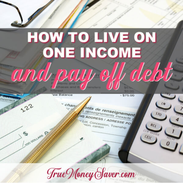 How to Live on One Income AND Pay Off Debt