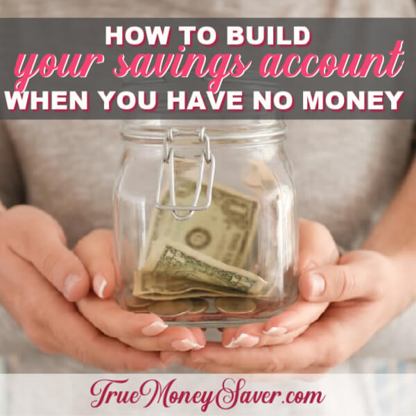 How To Build A Savings Account When You Have No Money