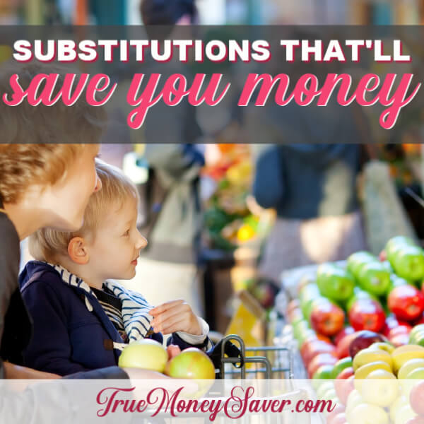 Top 10 Grocery Substitutions To Save You Money
