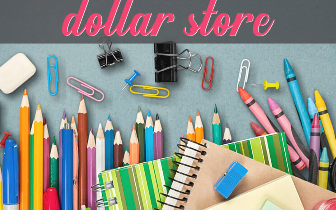 Use The Dollar Store To Save On Your Back To School Supplies List