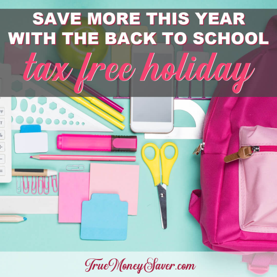 Save More This Year With The Back To School Tax Free Holiday (Updated For 2020)
