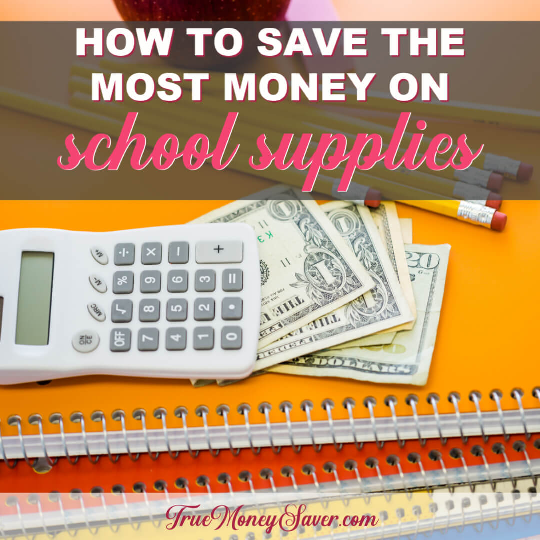 How To Save The Most Money On Your Back To School Supplies List