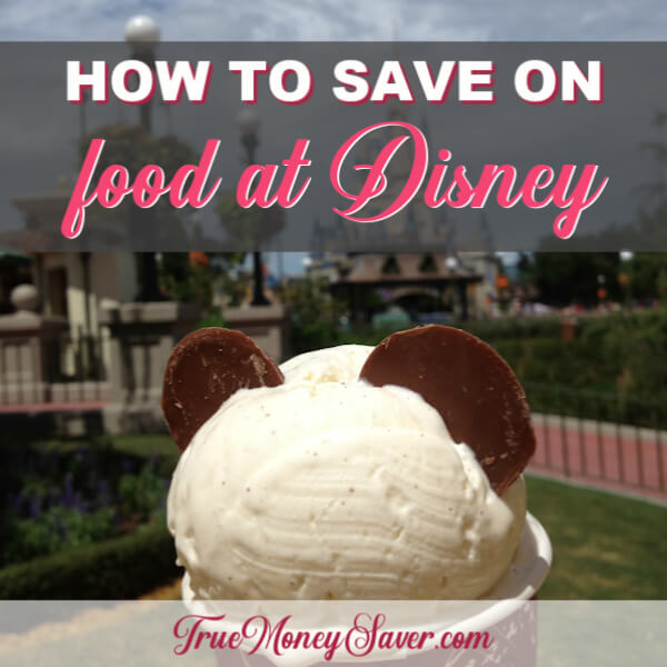 How To Save On Food When You Use Disney World Dining
