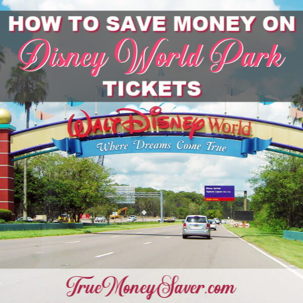 How To Save Money On Disney World & Disney Magic Kingdom Tickets