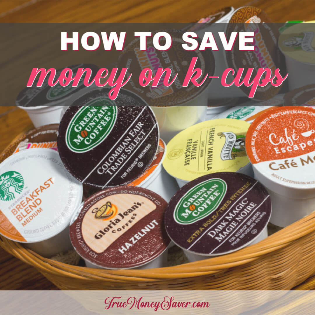 Have You Seen These Genius Ways To Save Money On K-Cups?