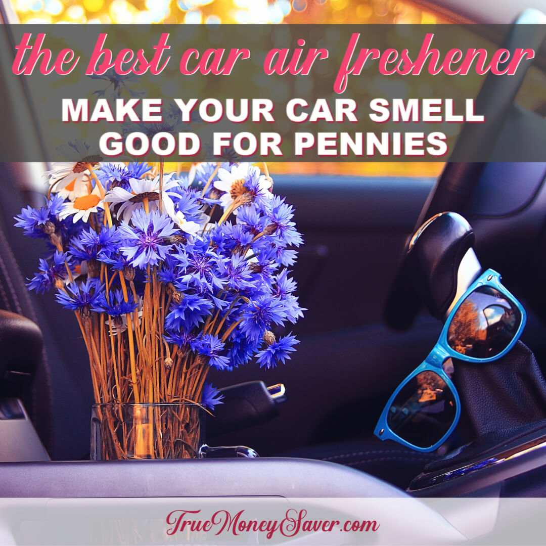 How To Make The Best Car Air Freshener For Pennies