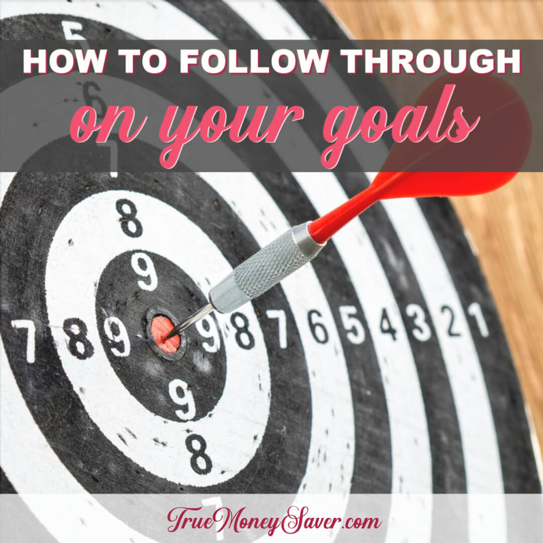 How To Follow Through On Your Financial Goals