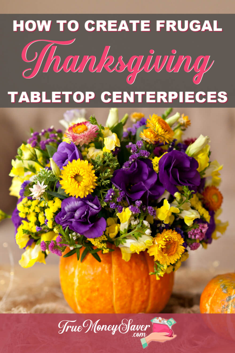 Get started on your Thanksgiving tabletop decor with these simple DIY Thanksgiving centerpiece ideas! Your Thanksgiving tabletop centerpieces will look great with these simple Thanksgiving centerpiece instructions! Let\'s make your Thanksgiving table pretty with these frugal ideas!  #truemoneysaver #thanksgiving #diy #diycenterpieces #thanksgivingtable #thanksgivingdecor #thanksgivingcenterpiece #tabletopdecor #tabletopcenterpiece