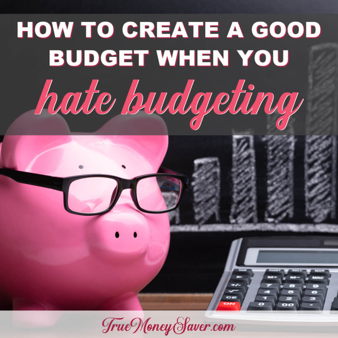 How To Create A Budget When You Hate Budgeting