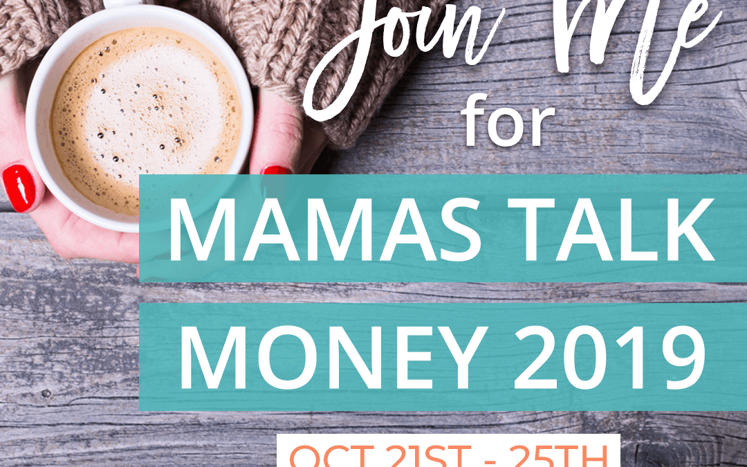 FREE Mamas Talk Money Online Summit – Get All Your Money Questions Answered