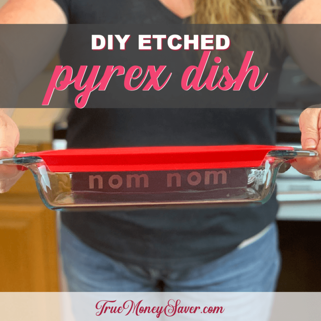 How To Make The Best Etched Pyrex Baking Dishes