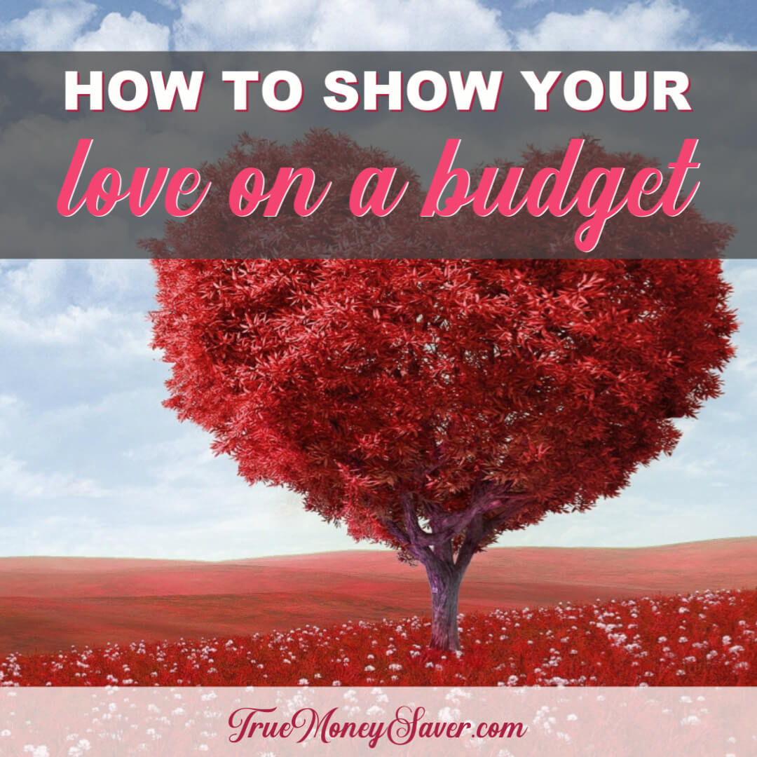 How To Show Your Love On A Budget