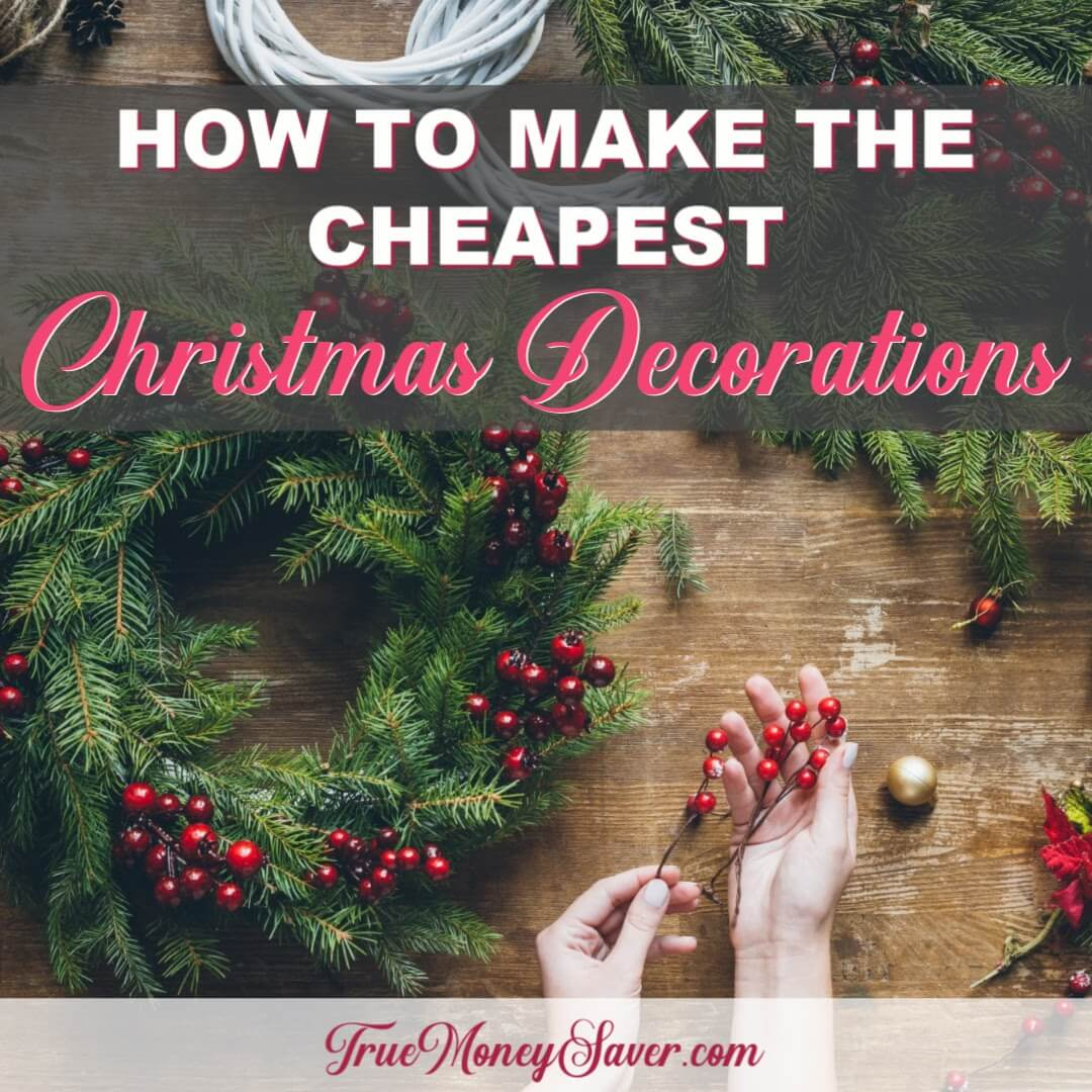 How To Make The Cheapest Christmas Decorations