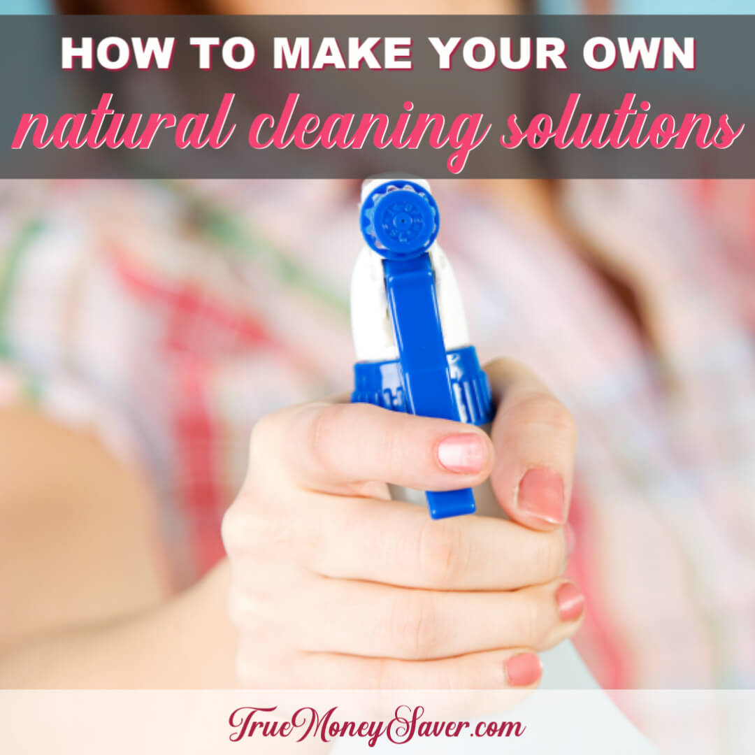 How To Make Natural Cleaning Solutions & Personal Care Products
