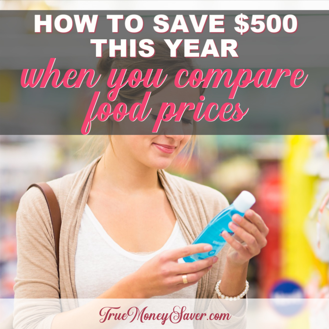 How To Save $500 This Year When You Compare Food Prices