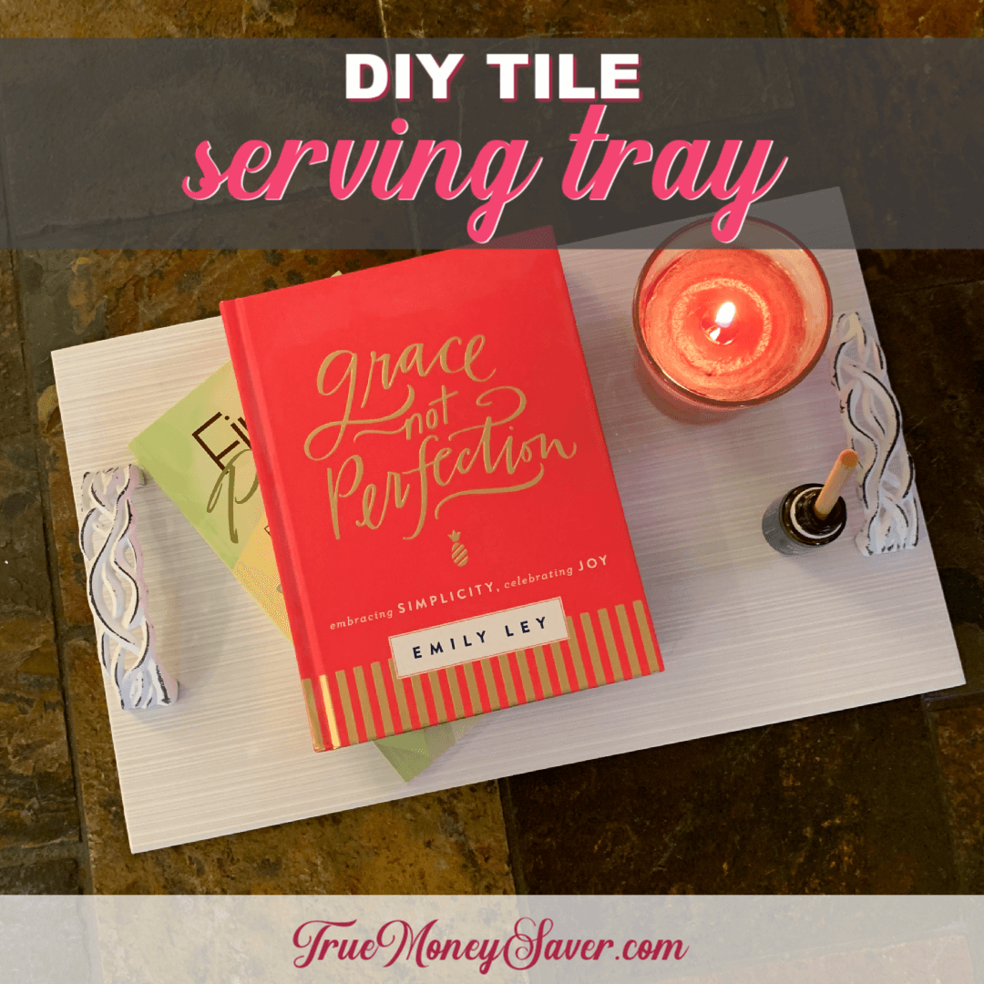 How To Make The Best DIY Tile Serving Tray {Homemade Christmas DIY Gift #4}