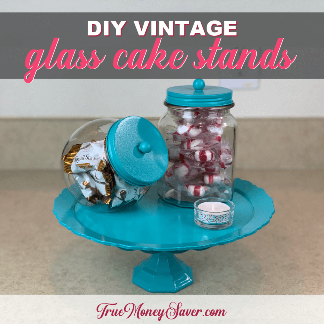 How To Make Vintage Glass Cake Stands For The Greatest Gift