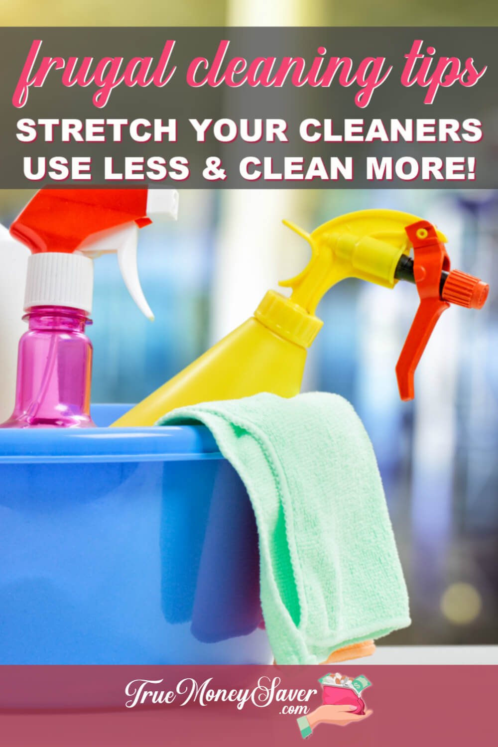 How To Stretch Your Cleaning Solutions To The Max
