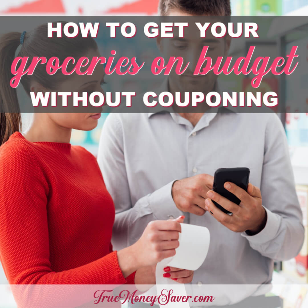 How To Get Your Groceries On Budget Without Couponing