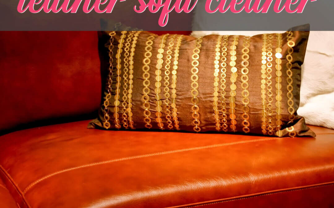 How To Make A Cheap Leather Sofa Cleaner That Works