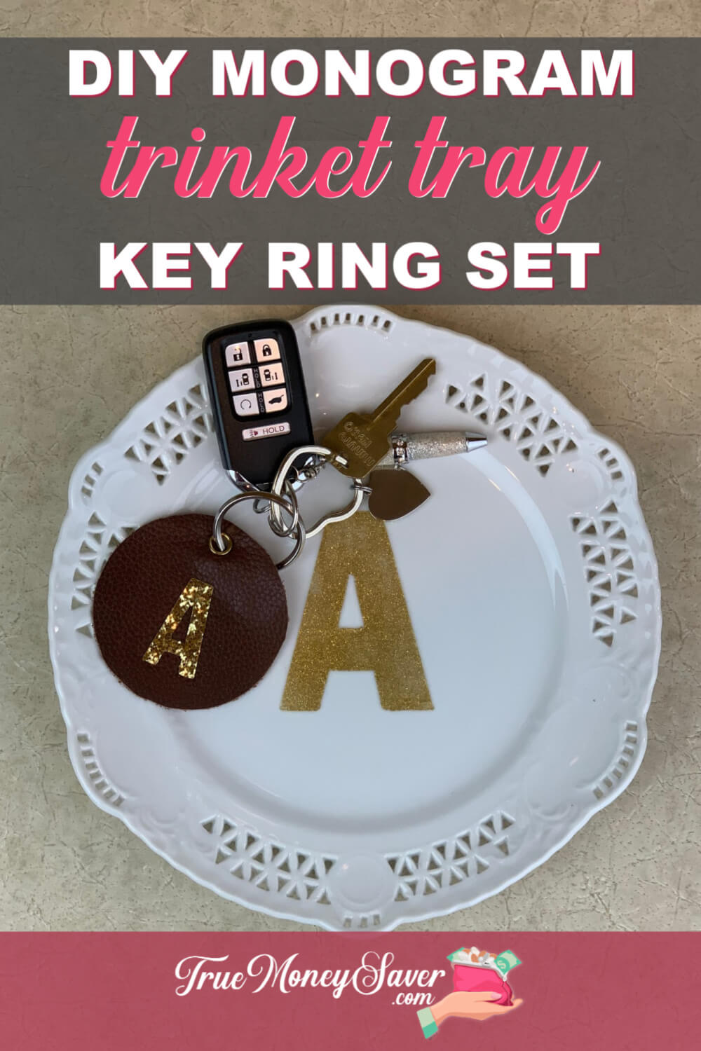 How To Make The Cutest Monogrammed Trinket Tray & Matching Key Chain Set