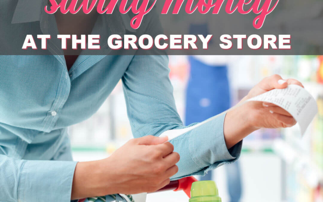 The Ultimate Guide To Saving Money At The Grocery Store