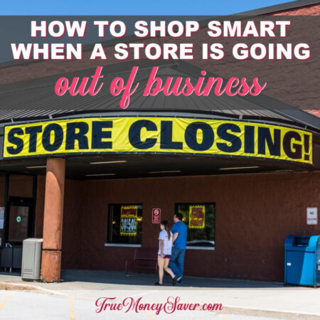How To Cash In On The Real Deals When A Store Is Closing For Good