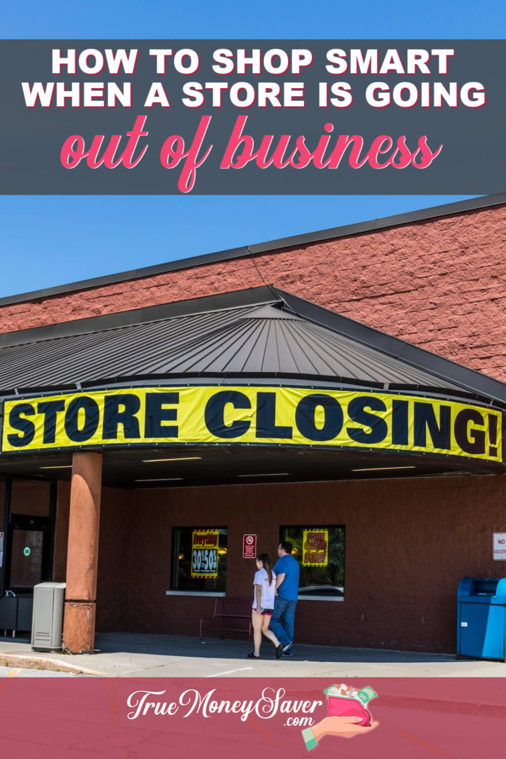 How To Cash In On The Crazy Deals When A Store Is Closing For Good